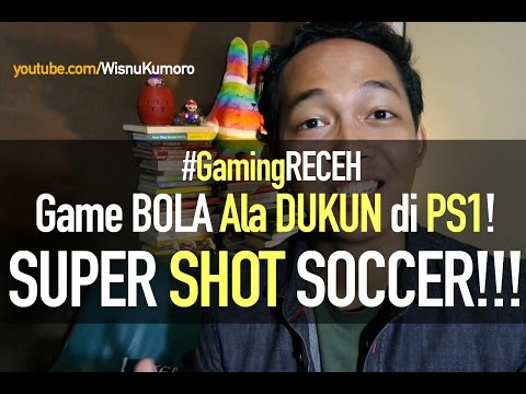 Main SUPER SHOT SOCCER (PS1)! Main Bola Ala Dukun! #GamingReceh