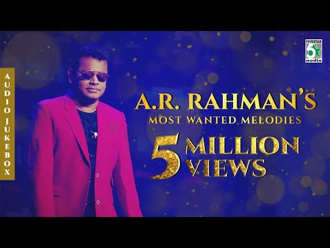 A R Rahman's Most Wanted Melodies | Audio Jukebox
