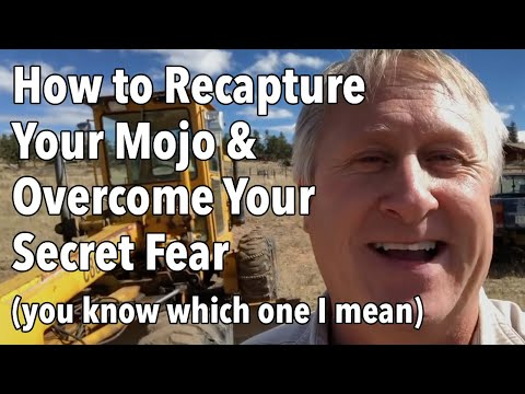 How to Recapture Your Mojo and Overcome Your Secret Fear (you know which one I mean)