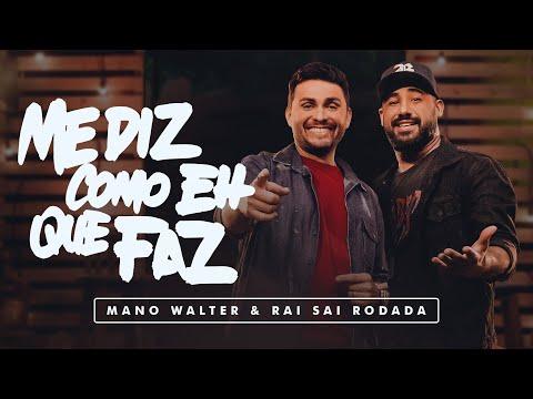 Mano Walter & Raí Saia Rodada – Me Diz Como É Que Faz