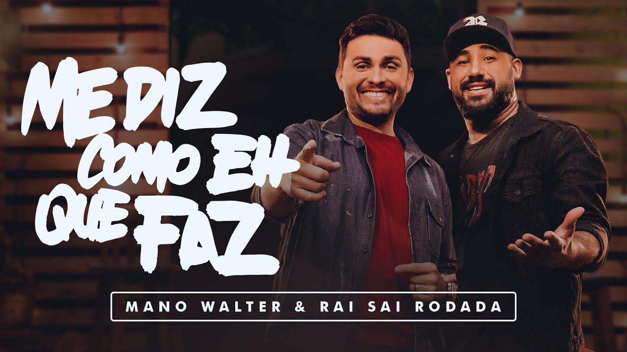 Mano Walter & Raí Saia Rodada - Me Diz Como É Que Faz (Clipe Oficial)