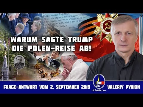Trump sagt die Polen-Reise ab! (2019.09.02 Valeriy Pyakin)