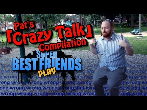 Pat's Crazy Talk Compilation - Best Friends Play
