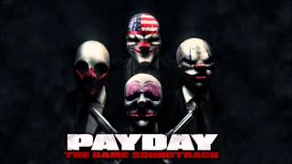 PAYDAY - The Game Soundtrack - 16. I Will Give You My All