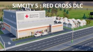 Simcity 5 - Red Cross New DLC - Sim City 2013 - HD - 1080p