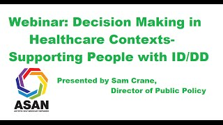 Webinar: Decision Making in Healthcare Contexts- Supporting People with ID/DD