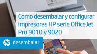 Cómo desembalar y configurar impresoras HP serie OfficeJet Pro 9010 y 9020   HP OfficeJet   HP