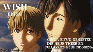 Cover images 『WISH』 by ELISA [Ginga Eiyuu Densetsu Die Neue These ED Song  Full Lyrics & Subtitle Indonesia]