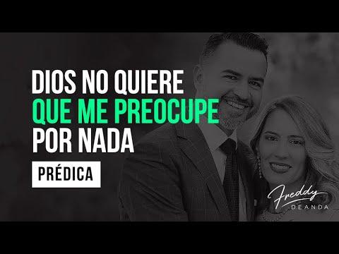 Dios no quiere que me preocupe por nada - Ps Freddy DeAnda