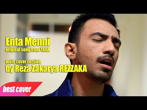 Ent Menni original song from YARA Male Cover Version by Reza Zakarya REZZAKA