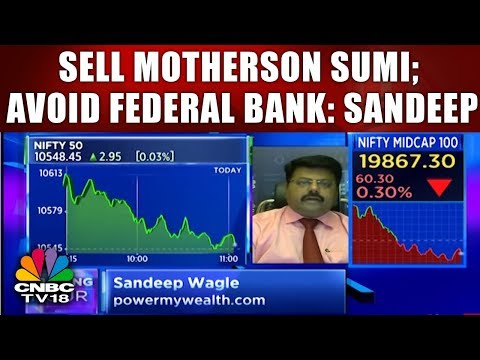 Sell Motherson Sumi; Avoid Federal Bank, India Cements: Sandeep Wagle | TRADING HOUR | CNBC TV18