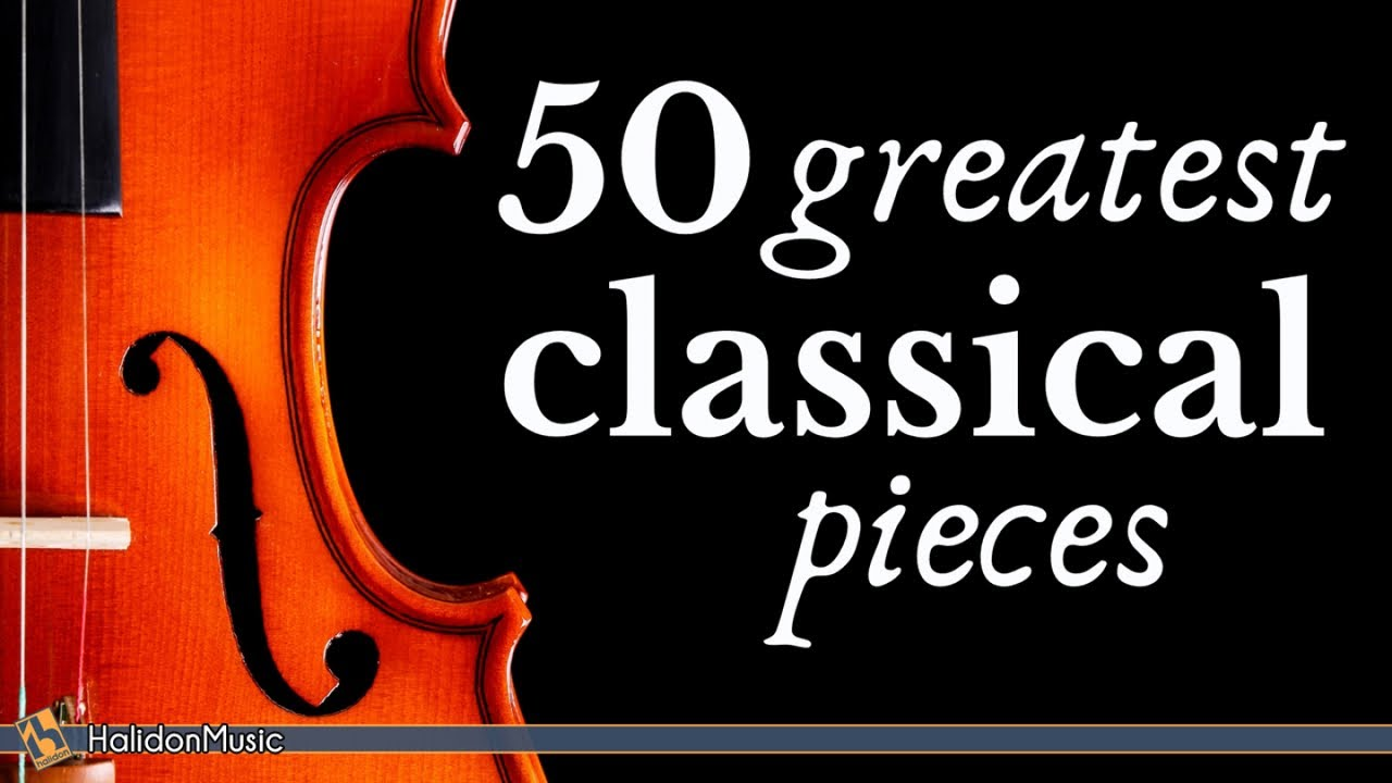 The Best Of Classical Music 50 Greatest Pieces Mozart Beethoven Chopin Bach Youtube