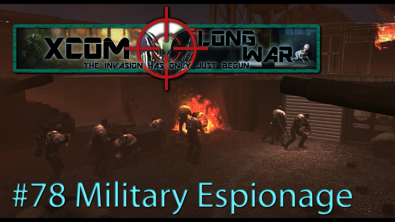 Xcom Long War I/I - Reddit vs Aliens Episode 78 - Military Espionage
