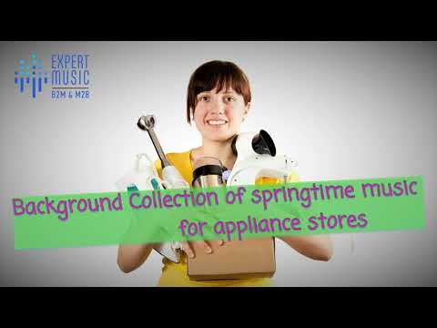 'Collection of springtime music for appliance stores' {royalty free music}