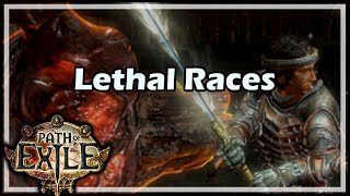 [Path of Exile] Lethal Races