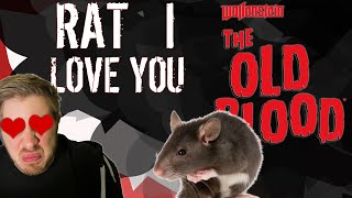 RAT, I LOVE YOU | Wolfenstein The Old Blood