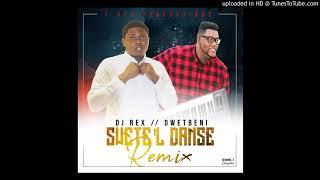 DJ Rex Swete'l Danse Remix Feat. Dwetbeni