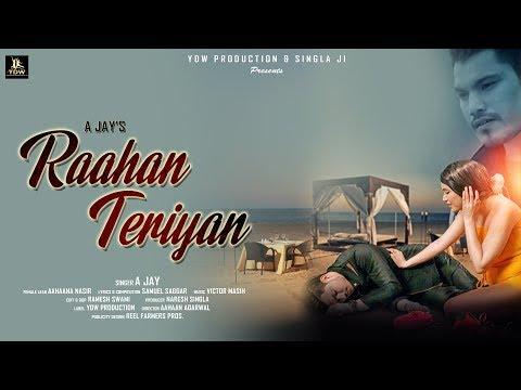 RAAHAN TERIYAN || A JAY || Latest Punjabi Song 2019 || LABEL YDW PRODUCTION