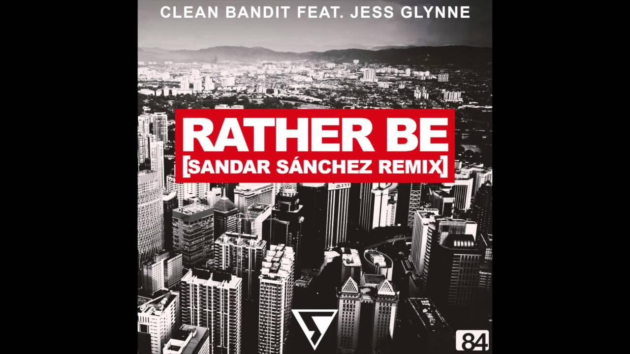 Download Clean Bandit feat. Jess Glynne - Rather Be (Sandar Sánchez Remix)