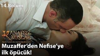 Muzaffer'den Nefise'ye ilk öpücük! - Kanatsız Kuşlar 14.Bölüm