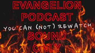You Can (Not) Rewatch - Episode 11 Halloween Special - Evangelion Rewatch Podcast