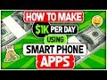 How To Make $1K Per Day Using Smart Phone Apps
