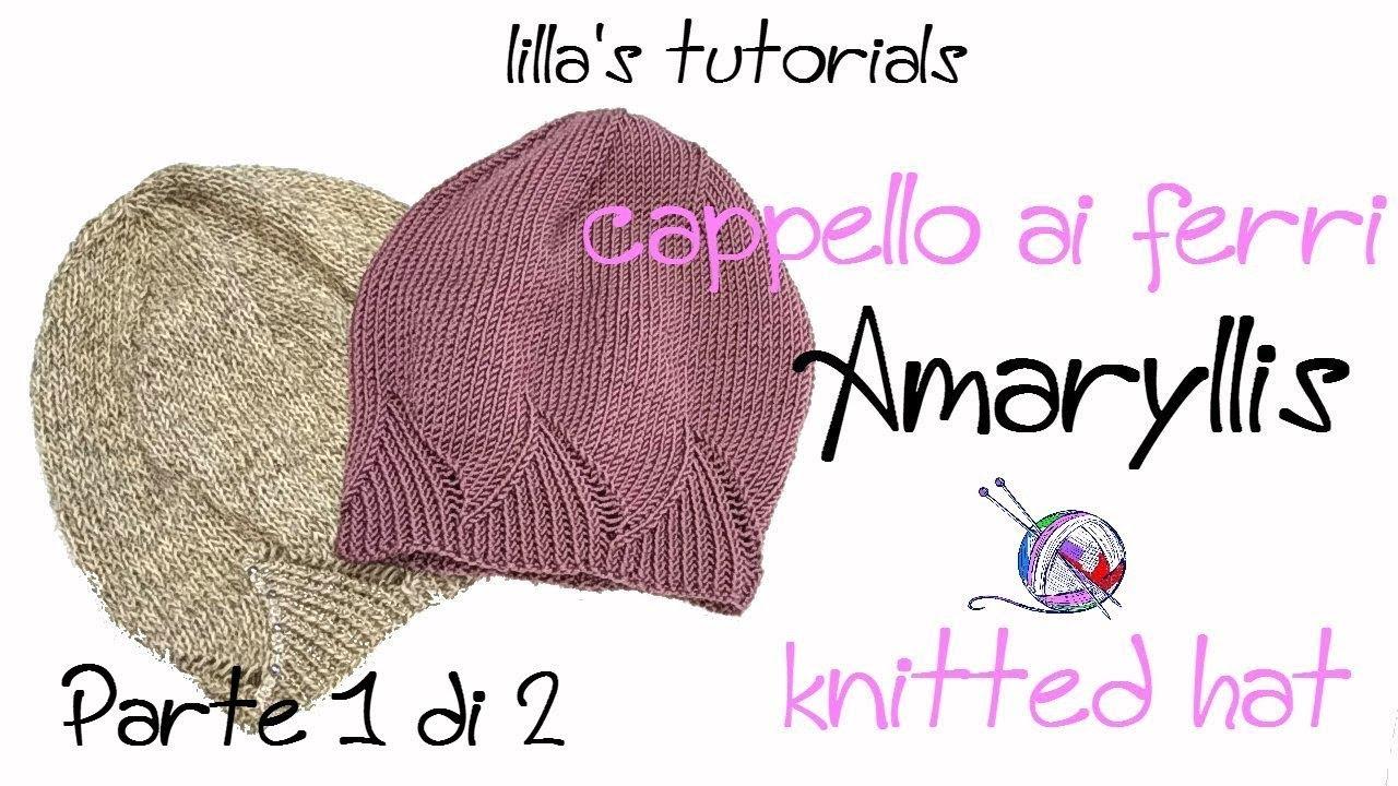 lilla s tutorials  cappello ai ferri Amaryllis   parte 1 english subtitles.  lilla spazio 25d487bb291e