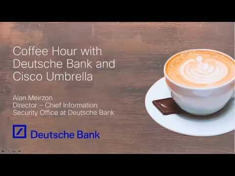 Cisco Umbrella Coffee Hour with Deutsche Bank