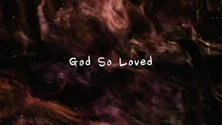God So Loved - Hillsong Worship (Lyrics) (1 hour)