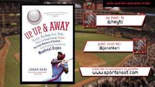 Unforgettable Montreal Expos with Jonah Keri - Sportsnaut Unfiltered