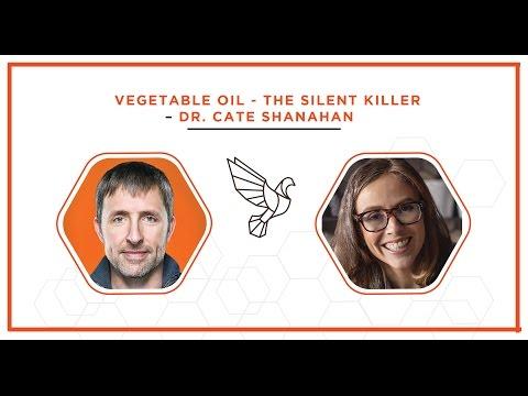 Vegetable Oil - The Silent Killer w/ Dr. Cate Shanahan