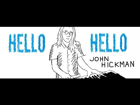 John Hickman - Hello Hello