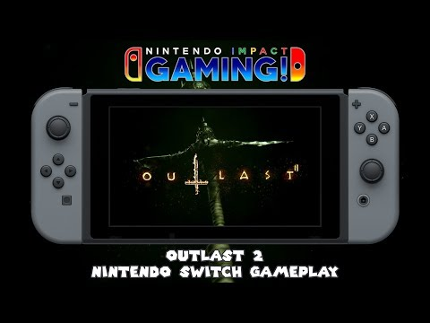 Outlast 2 for Nintendo Switch can be seen in a video gameplay