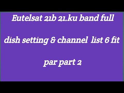 Ku band 21b 21.dish setting & channel list 6fit  par