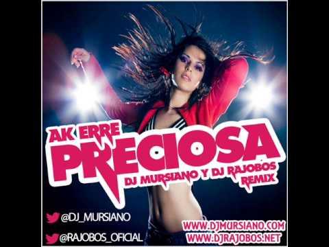 Ak Erre - Preciosa (Dj Mursiano & Dj Rajobos Remix)