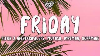 Riton x Nightcrawlers - Friday (Lyrics) ft. Mufasa & Hypeman [Dopamine Re-Edit]