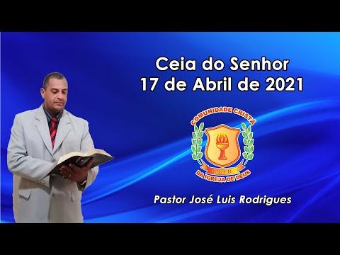 Pr. José Luis | Ceia do Senhor | 17/04/2021