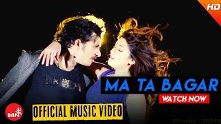 Bishnu Majhi New Song | MA TA BAGAR - Shakti Chand | Malati Digital Ft. Bimal Adhikari & Sampada