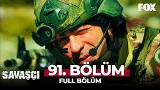 Savaşçı 91. Bölüm