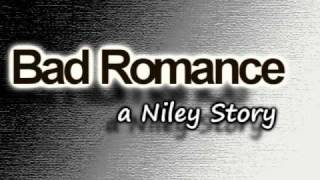Bad Romance [ A Niley Story] Capitulo 16