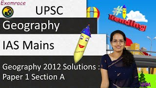 IAS Mains Geography Optional 2012 Solutions: Paper 1 Section A (Examrace)