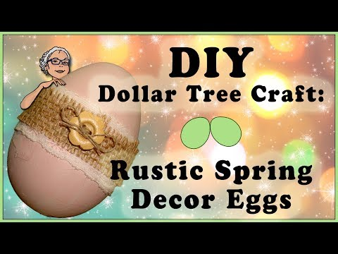DIY Dollar Tree Crafts Rustic Spring Decor Eggs FIXED 2018