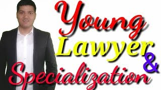 Young lawyers and specialization.