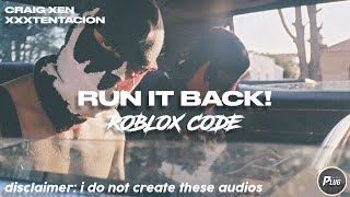 Roblox Code: Craig Xen & XXXTENTACION - Run It Back! [NEW CODE IN DESCRIPTION]