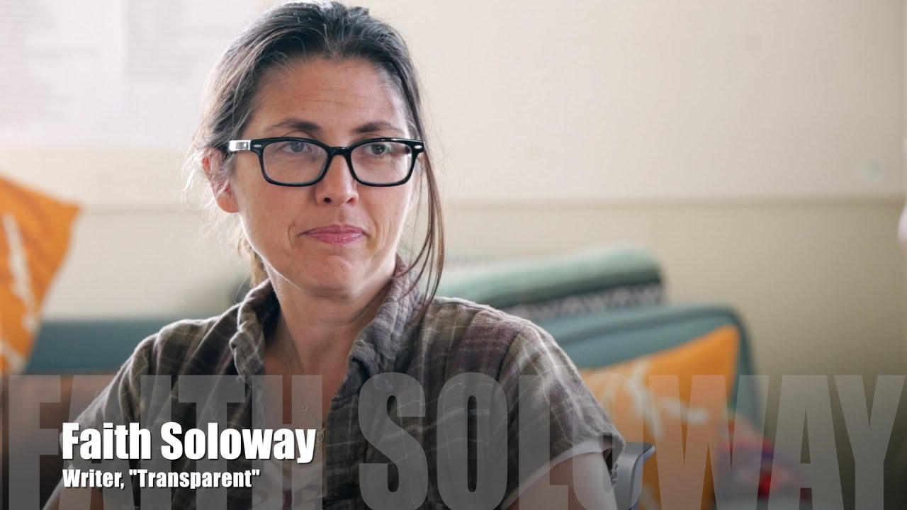 Grrl's Guide To Filmmaking - Faith Soloway, writer on Transparent ...