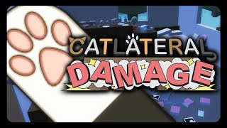 CATLATERAL DAMAGE! - The Game! (Be the Cat, Destroy Everything!)