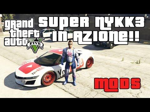 GTA 5 MOD ITA - SUPER NYKK3 IN AZIONE!! - GTA 5 MODS GAMEPLAY ITA