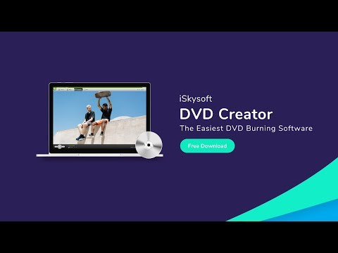 iSkysoft DVD Creator - The DVD Burning Software to Burn Photo, Music and Video to DVD