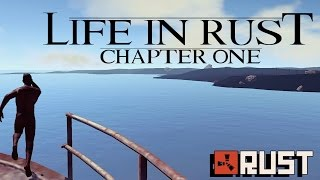 LIFE IN RUST - Chapter One - How it always Starts