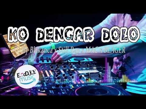 KO DENGAR DOLO -BY  Blakanca X Still Rap X MAC X BLAGER